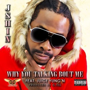 Why You Talking Bout Me (feat. Juice Yung'n)
