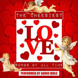 The Cheesiest Love Songs of All Time