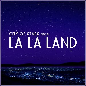 "City of Stars (From ""La La Land"")"