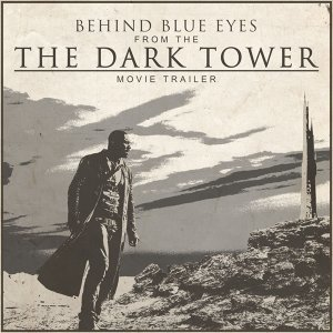 "Behind Blue Eyes (From the ""Dark Tower Movie Trailer"")"