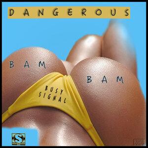 Dangerous Bam Bam