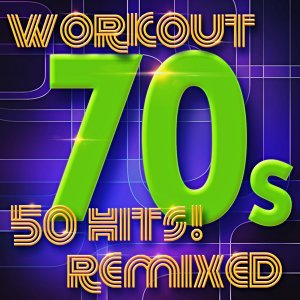 70s Workout - 50 Hits! Remixed
