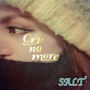 Cry no more (Cry no more)