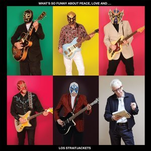 What's So Funny About Peace, Love And Los Straitjackets