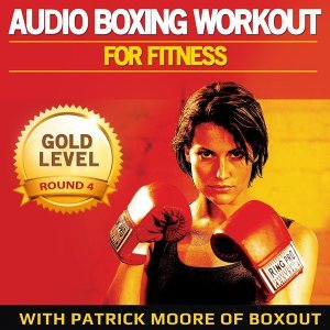 Audio Boxing Workout for Fitness: Gold Level, Round 4