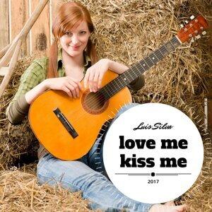 Love Me, Kiss Me