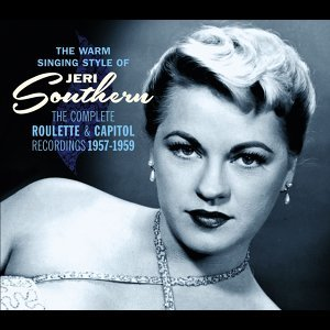 The Warm Singing Style of Jeri Southern. The Complete Roulette & Capitolrecordings 1957-1959