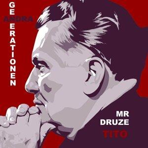 Mr. Druze Tito