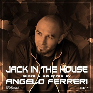 Jack in the House: Mixed & Selected by Angelo Ferreri