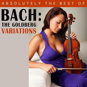 Absolutely the Best of Bach - The Goldberg Variations