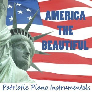 America the Beautiful: Patriotic Piano Instrumentals