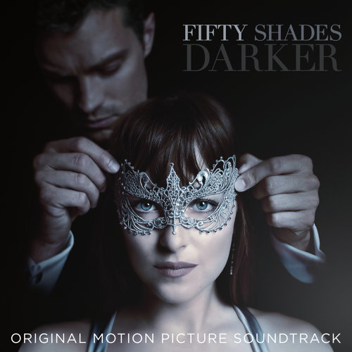 Fifty Shades Darker (格雷的五十道色戒2電影原聲大碟) - Original Motion Picture Soundtrack