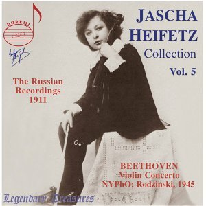 Jascha Heifetz Collection, Vol. 5: The 1911 Russian Recordings