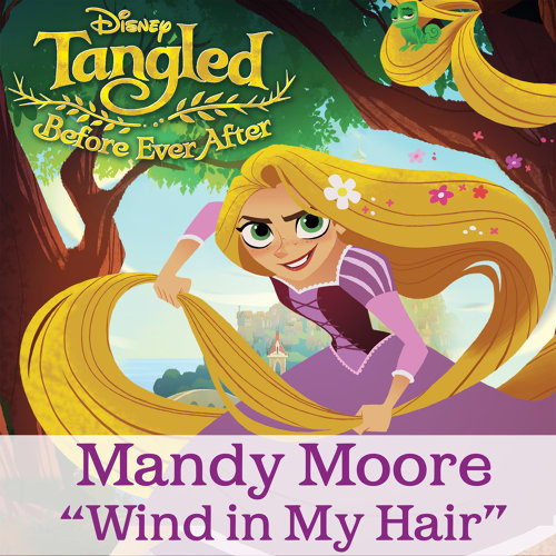 "Wind in My Hair - From ""Tangled: Before Ever After"""
