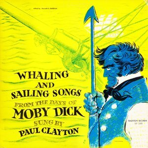 Whaling and Sailing Songs from the Days of Moby Dick (Remastered)