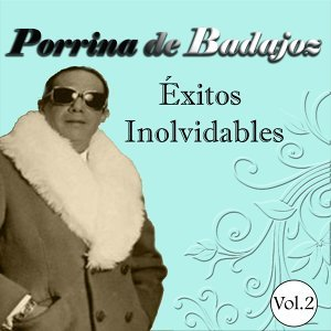 Porrina de Badajoz - Éxitos Inolvidables, Vol. 2