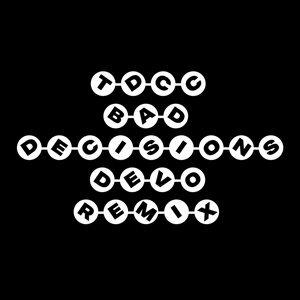 Bad Decisions - Devo Remix