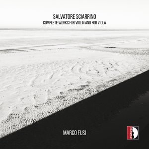 Sciarrino: Complete Works for Violin and for Viola