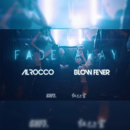 Fade Away (feat. Blow Fever)