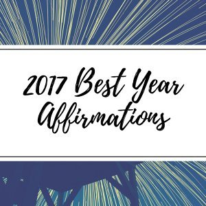 2017 Best Year Affirmations