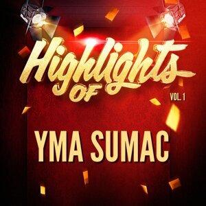 Highlights of Yma Sumac, Vol. 1