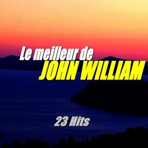 Le meilleur de John William - 23 Hits