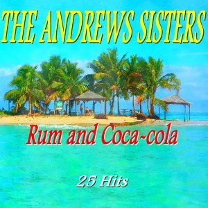 Rum and Coca-Cola - 25 Hits