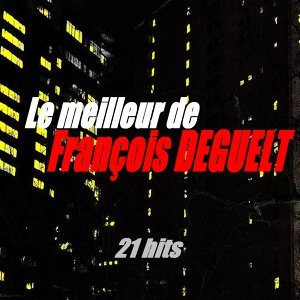 Le meilleur de François Deguelt - 21 hits