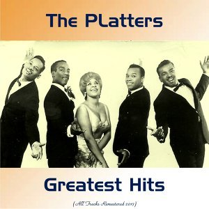 The Platters Greatest Hits - All Tracks Remastered