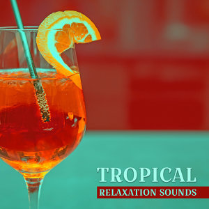 Tropical Relaxation Sounds – Calming Chill Out Waves, Stress Free, Holiday Music, Beach Lounge