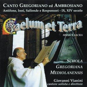 Canto gregoriano ed ambrosiano: Caelum et terra - Antifone, inni, sallende e responsori, IX, XIV secolo