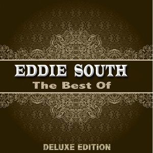 The Best of Eddie South - Deluxe Edition
