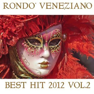 Rondò Veneziano Best Hit 2012, Vol. 2