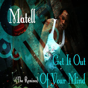 Get It Out of Your Mind - The Remixes