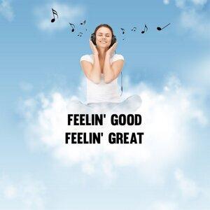 Feelin' Good Feelin' Great