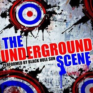 The Underground Scene