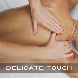 Delicate Touch – Massage Music, Peaceful Nature Sounds, Beauty Parlour, Spa Music