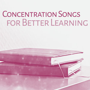 Concentration Songs for Better Learning – Music for Study, Deep Focus, Development Brain, Mozart, Beethoven to Work