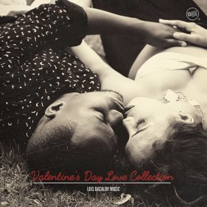 Valentine's Day Love Collection - Luis Bacalov Music