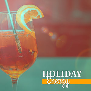 Holiday Energy – Beach Party, Summertime, Crazy Songs, Chillout Music, Ibiza Lounge, Positive Vibration