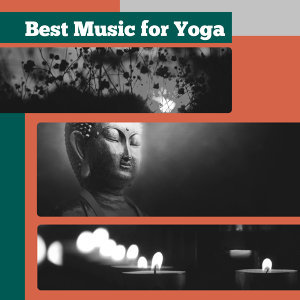 Best Music for Yoga – Nature Sounds for Deep Meditation, Yoga, Relaxing Music, Greatest Music for Pilates, Yoga
