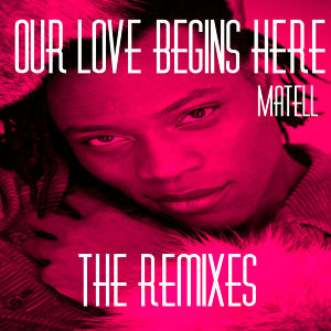 Our Love Begins Here - The Remixes