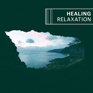 Healing Relaxation – Peaceful Melodies for Relax, Deep Rest, New Age