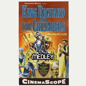 "King Richard and the Crusaders Medley: Main Title / The Desert / Crusaders in Battle / Warring Factions / King Richard Is Wounded / Richard Lives! / Sir Giles Named Vice Marshall / Conspiracy / Kenneth and Edith / Ilderim in the Desert / Ilderim Fights Ke - From ""King Richard and the Crusaders"" Original Soundtrack"