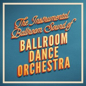The Instrumental Ballroom Sound of