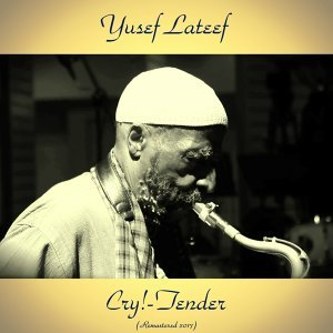 Cry! - Tender - Remastered 2017