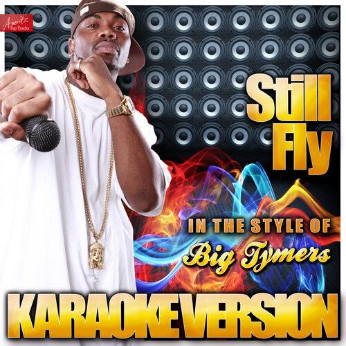 Ameritz Top Tracks Still Fly In The Style Of Big Tymers Karaoke