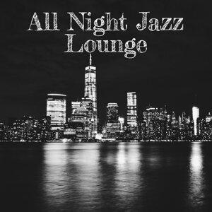 All Night Jazz Lounge – Soft Jazz Music, Instrumental Background Music, Jazz for Lovers, Ambient Jazz Melodies