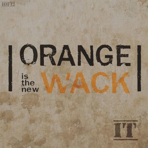 Orange Is the New Wack (feat. Jeannie Fry)
