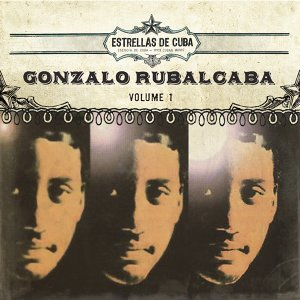 Estrellas de Cuba: Gonzalo Rubalcaba, Vol.1